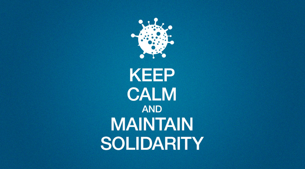 Keep calm and maintain solidarity